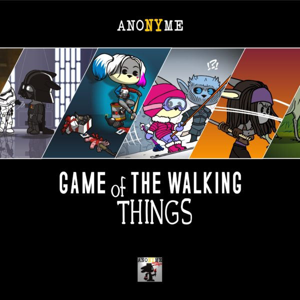 ANONYME : Game of The Walking Things